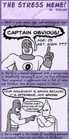 Captain Obvious Stress Meme by McShmoodle
