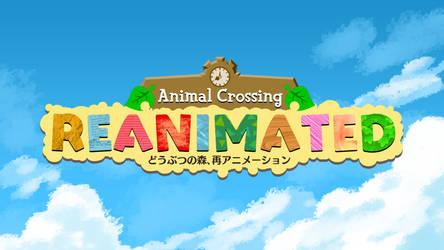 Animal Crossing Reanimated (read description)