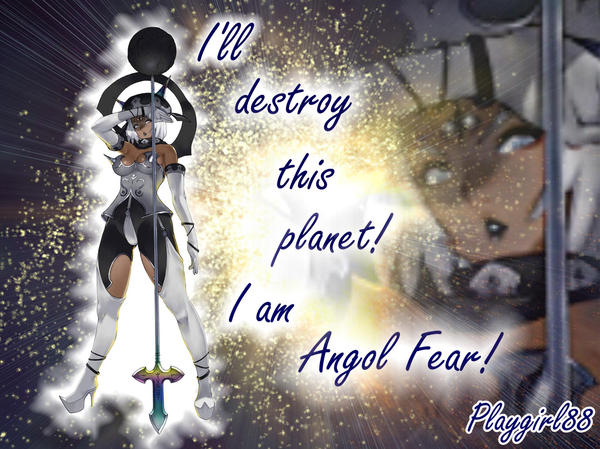 I am Angol Fear by Playgirl88 on DeviantArt