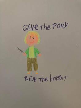 Save the pony, ride the hobbit