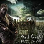 R.I.P Paul Gray 1972 - 2010