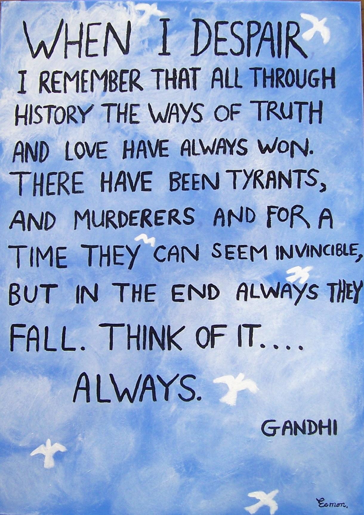 Spread Gandhi's Words Of Wisdom over the world by wwwEAMONREILLYdotCOM