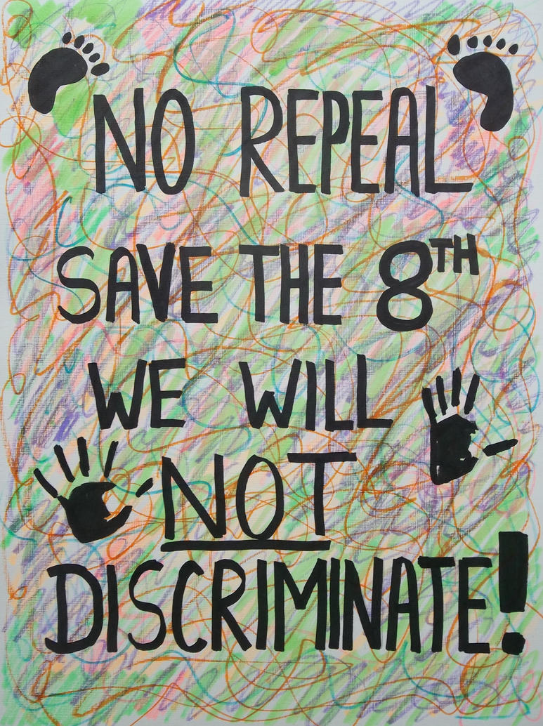 NO REPEAL, SAVE THE 8TH, WE WILL NOT DISCRIMINATE by wwwEAMONREILLYdotCOM
