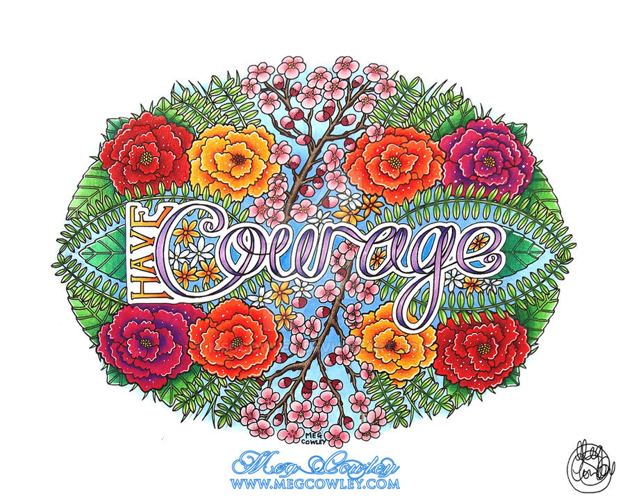 Have Courage - Hand Lettering Artwork by megcowley