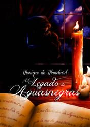El Legado de Aguasnegras by javiperillas