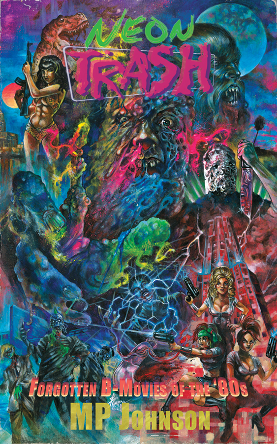 Neon Trash: Forgotten B-Movies of the '80s by justintcoons on DeviantArt