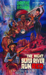 Splatter Western 04 THE NIGHT SILVER RIVER RUN RED