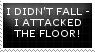 [STAMP] I Didn't Fall by Twerka-Trever