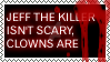 [STAMP] Jeff The Killer Isn't Scary by Twerka-Trever