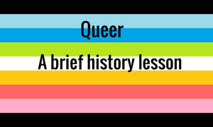 Queer History Lesson
