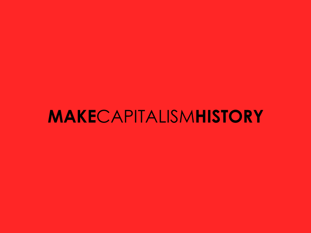 MAKE CAPITALISM HISTORY by Genun