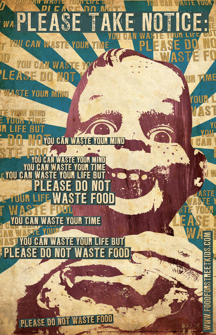 essay on do not waste food As a food & agriculture scientist with the natural resources defense council (nrdc), gunders focuses on food waste, supply chain, and food systems food waste is a complicated issue with many sources along various points: production, processing, retail, food service, consumers.