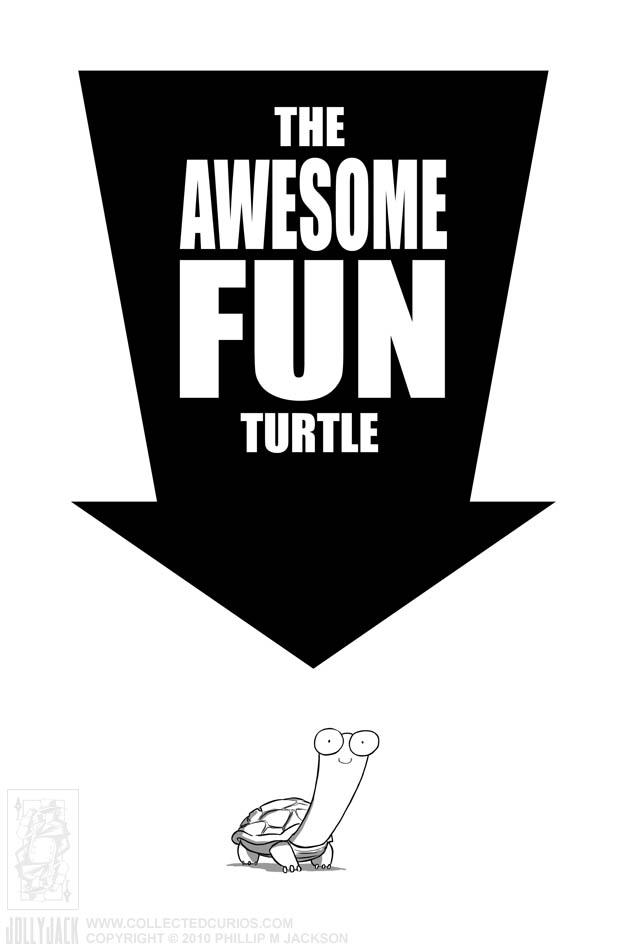 Awesome Fun Turtle. by jollyjack