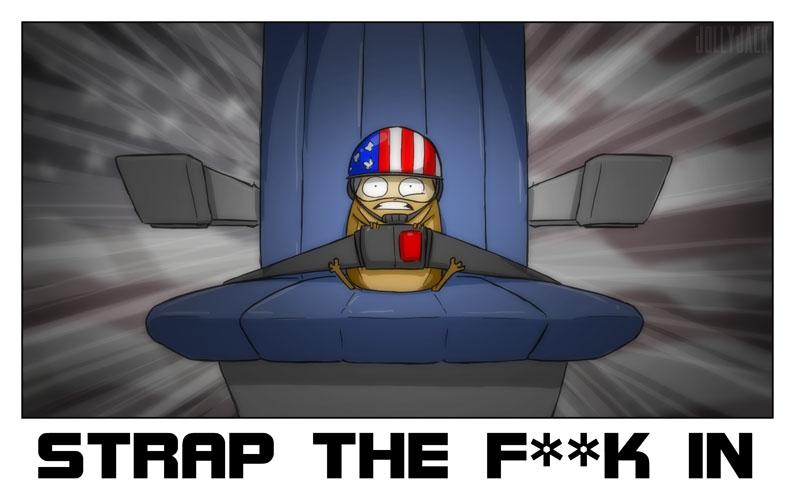 STRAP THE F--K IN by jollyjack
