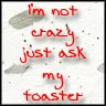 Ask My Toaster by Xx-lil-kelly-bee-xX