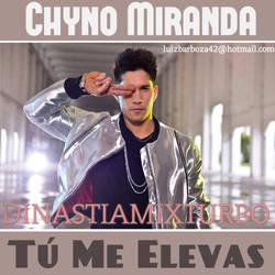 Chyno Miranda - Tu Me Elevas by FARRUKO25