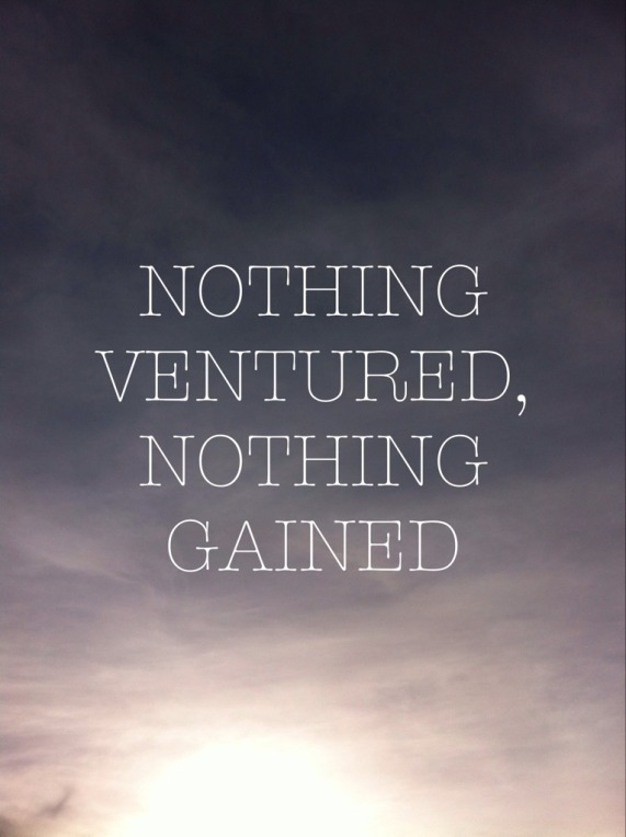 nothing ventured nothing gained Definition of nothing ventured, nothing gained in the idioms dictionary nothing ventured, nothing gained phrase what does nothing ventured, nothing gained expression mean.