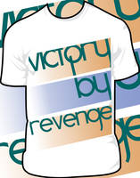 Victory By Revenge T-Shirt by JamesRuthless