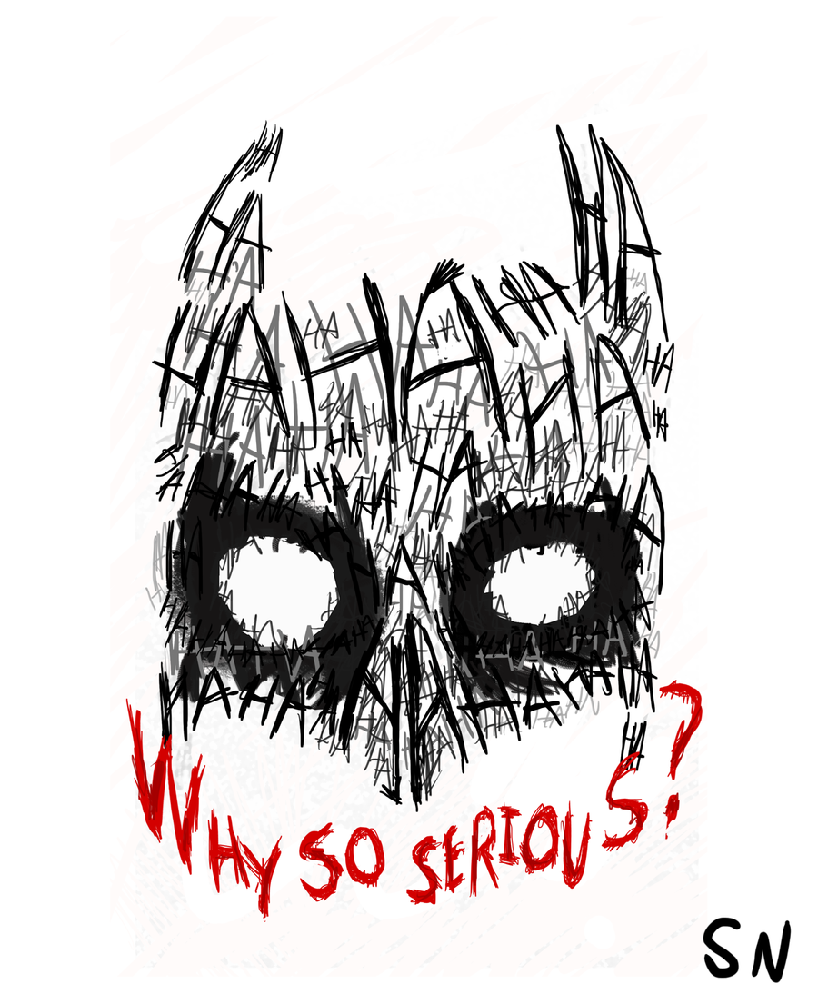 Why So Serious? by AdaptableSimon on DeviantArt