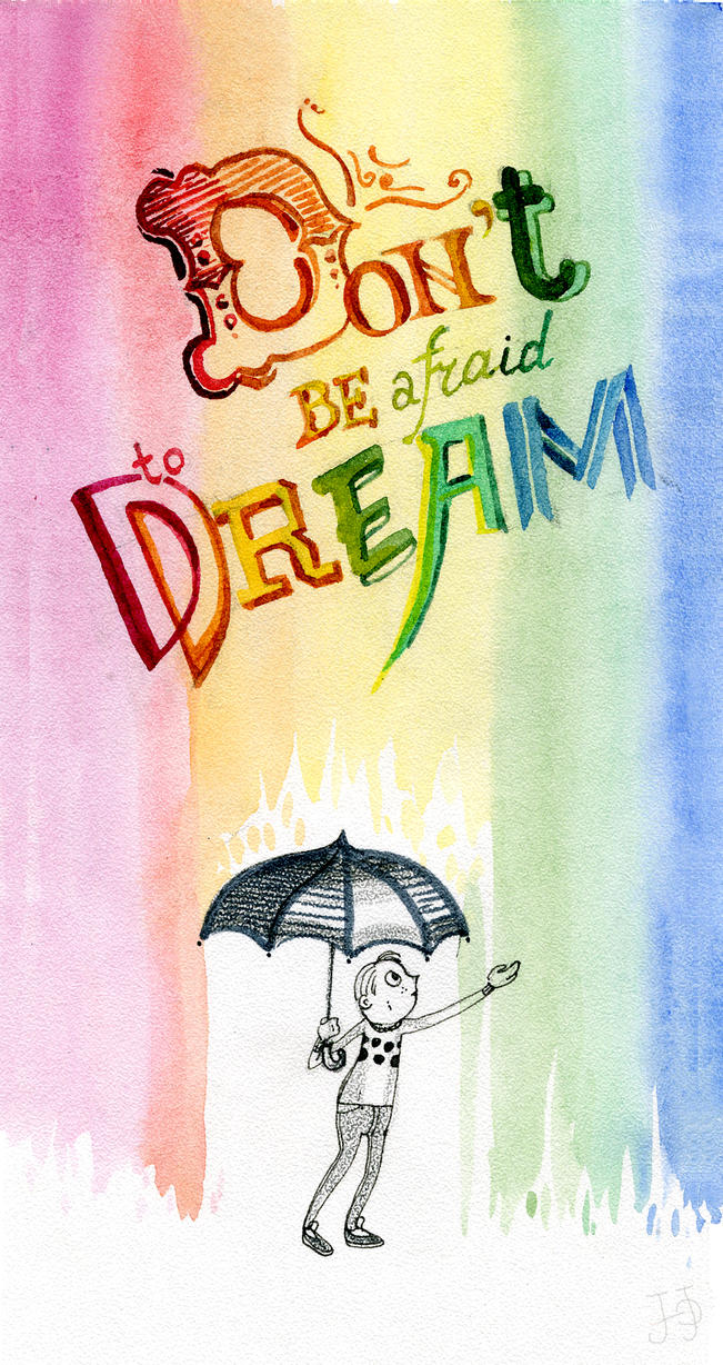 Don`t be afraid to dream by Redilion