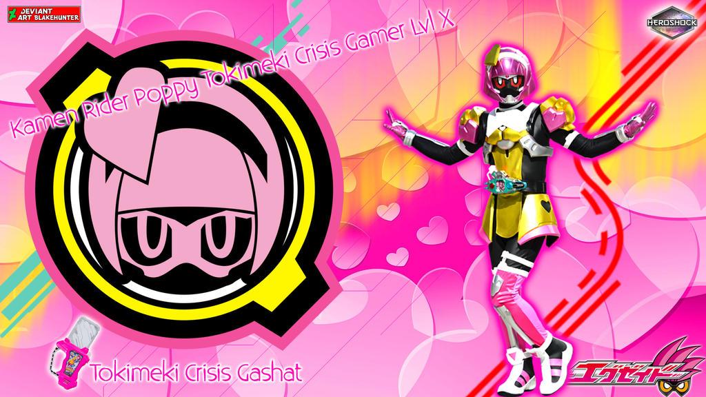 Kamen Rider Poppy Tokimeki Crisis Gamer Lvl X by blakehunter