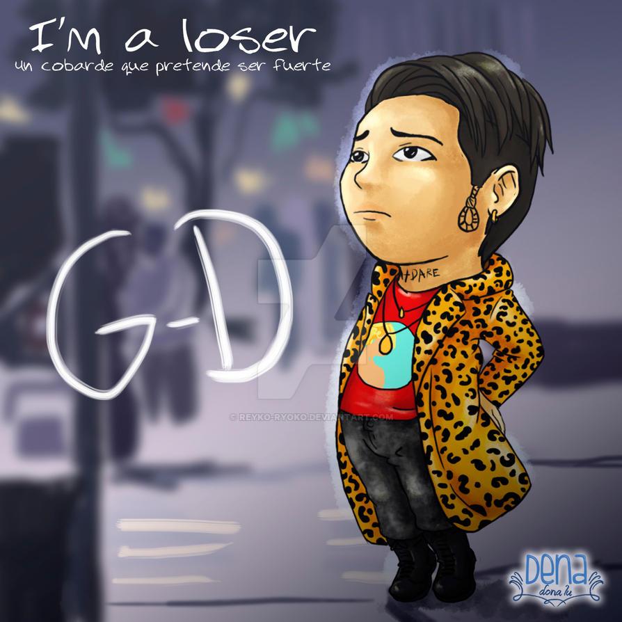 G.D. LOSER MADE by Reyko-Ryoko