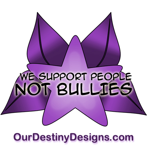 We Support People, Not Bullies! by OurDestinyDesigns