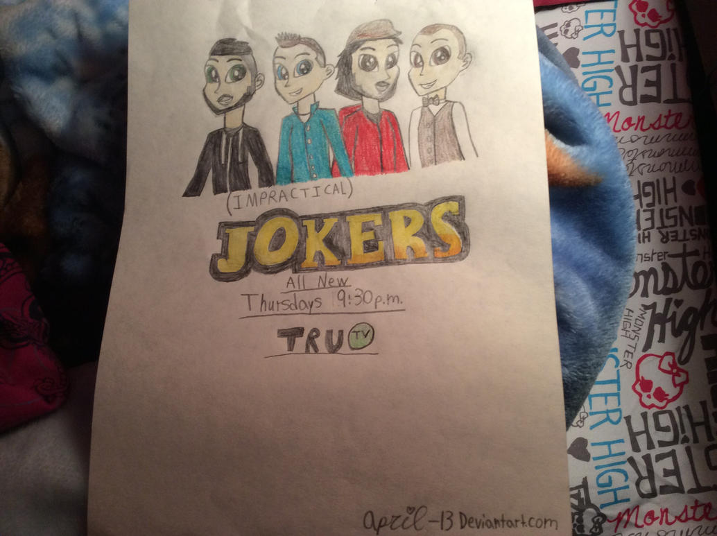 Impractical Jokers poster by April-13