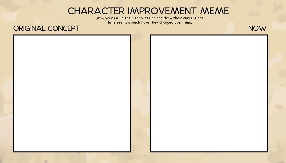 Character Improvement Meme by oshirottingham