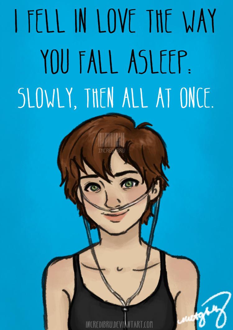 I fell in love the way you fall asleep by incredibru