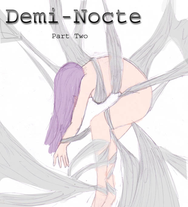 Demi-Nocte Part Two by DriRose