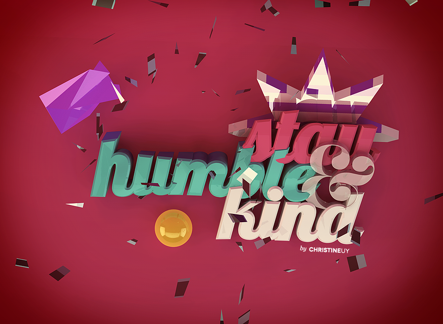 Stay Humble and Kind by crisfx