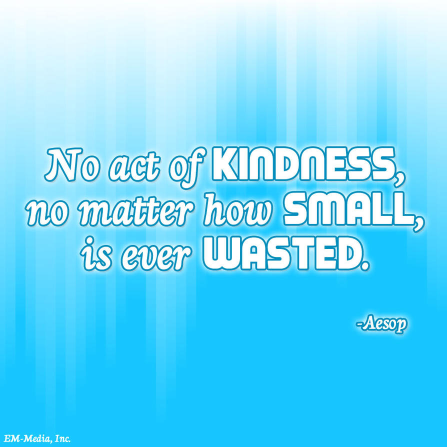 quotes___kindness_never_wasted_by_rabidbribri-d633e0m.jpg