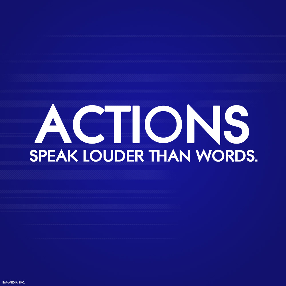 image Actions are louder than words