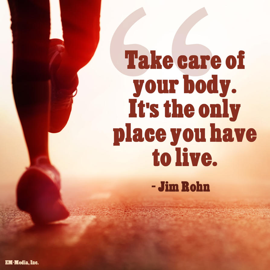 Body Quotes: Take Care Of Your Body Quotes. QuotesGram
