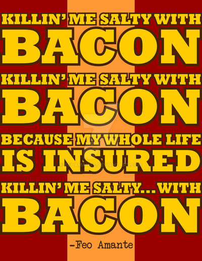 KillinMeSalty wBacon by FeoAmante