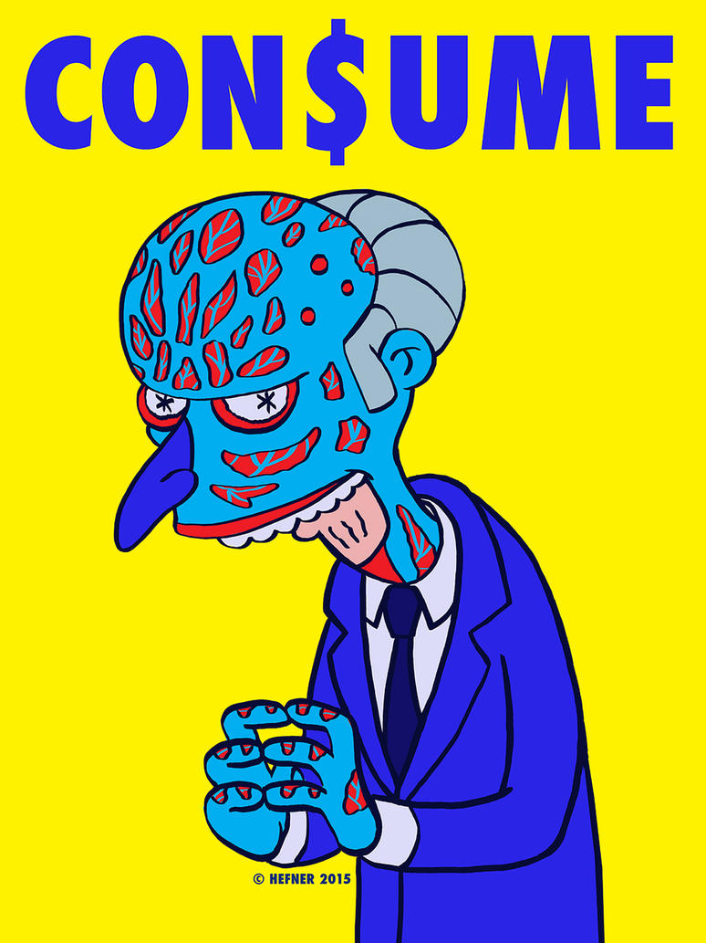 Montgomery Burns Simpsons THEY LIVE mashup CONSUME by HalHefnerART