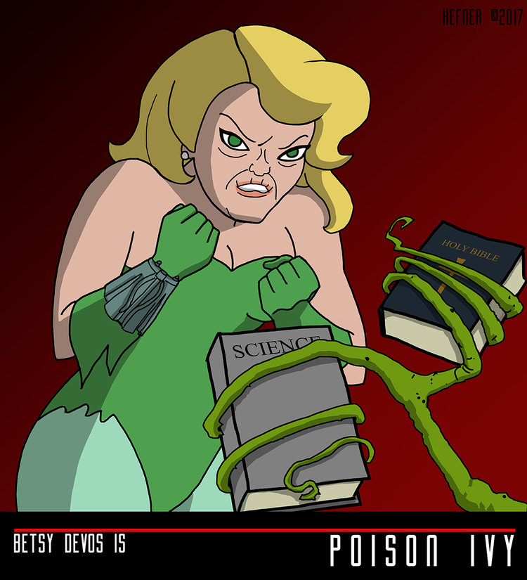 BETSY DeVOS is POISON IVY by Hal Hefner by HalHefnerART