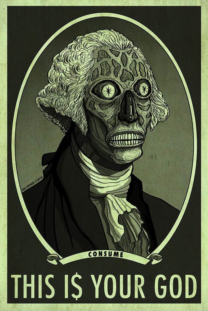 THEY LIVE HAL HEFNER  George Washington CONSUME by HalHefnerART