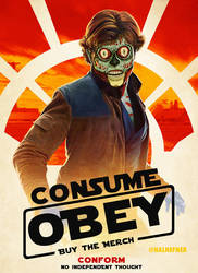 Solo-a THEY LIVE story of BLIND CONSUMERISM