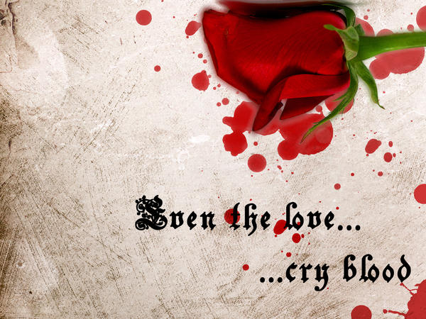 Even the love cry blood by AnnFrost on DeviantArt