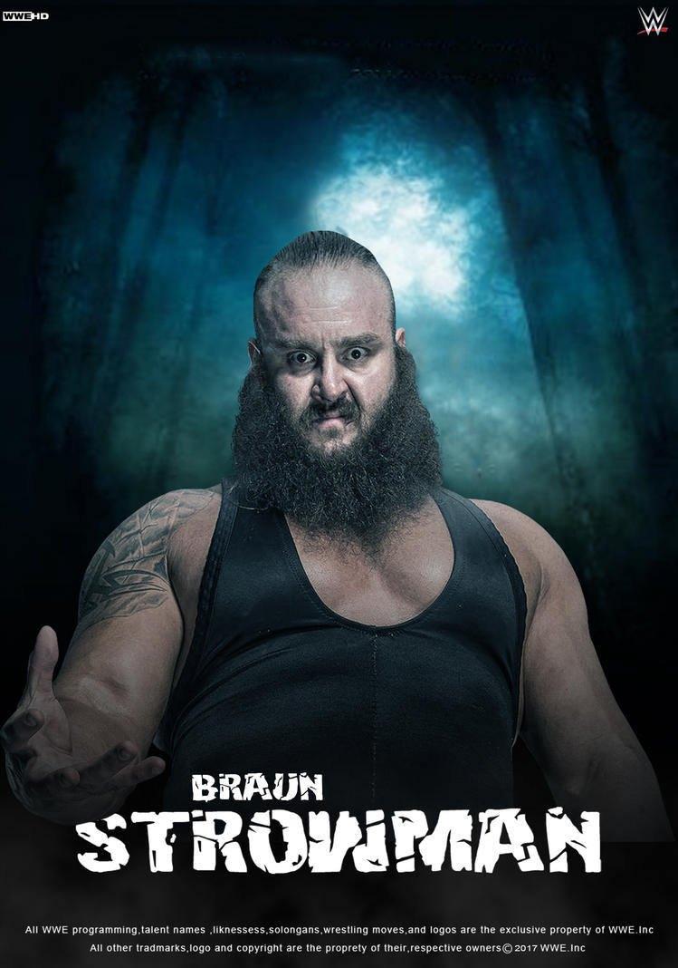 WWE Braun Strowman 2017 Poster by edaba7