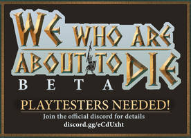 We who are about to Die - playtesters needed!