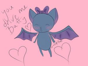 You drive me batty