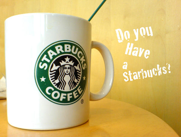 Do You Have a Starbucks by digital-strings