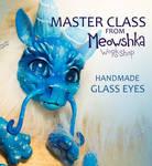 MASTER CLASS #3: Handmade Glass Eyes