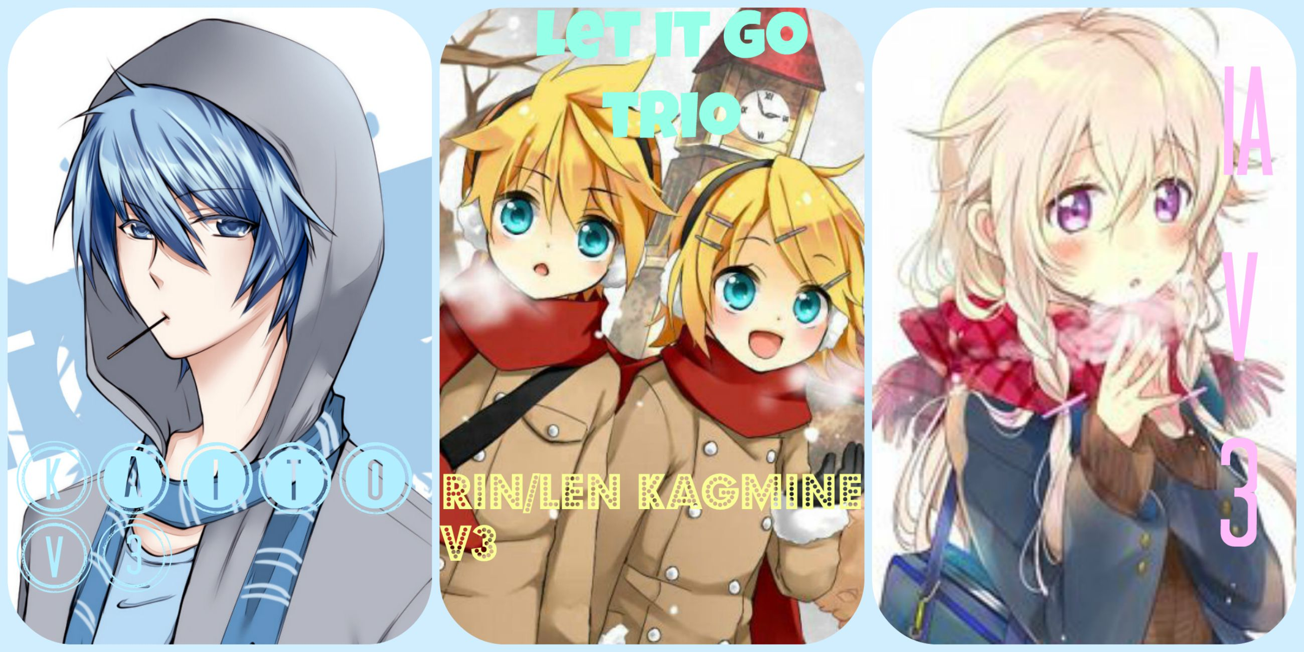 TRIO Let It Go Ft IA Len Rin Kagamine And Kaito By
