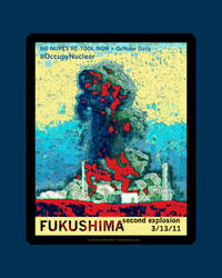 Fukushima second explosion | Occupy Nuclear by rcherwink