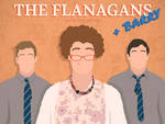 The Flanagans + Barry (Foil Arms and Hog)