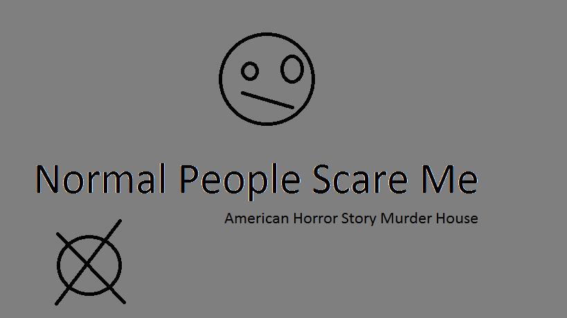 Normal People Scare Me By Savilover999 On Deviantart